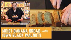 Super Moist Banana Bread with Iowa Black Walnuts